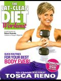 The Eat-Clean Diet Workout: Quick Routines for Your Best Body Ever! [With DVD]