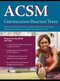 ACSM Certification Practice Tests 2019-2020: ACSM Personal Trainer Certification Book with over 400 Practice Test Questions for the American College o