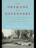 The Orphans of Davenport: Eugenics, the Great Depression, and the War Over Children's Intelligence