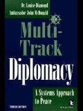 Multi-Track Diplomacy: A Systems Approach to Peace