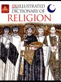 Illustrated Dictionary of Religion: Figures, Festivals, and Beliefs of the World's Religions