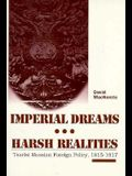 Imperial Dreams/Harsh Realities: Tsarist Russian Foreign Policy, 1815-1917