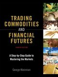 Trading Commodities and Financial Futures: A Step-By-Step Guide to Mastering the Markets (Paperback)