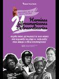 21 heroínas afroamericanas extraordinarias: Relatos sobre las mujeres de raza negra más relevantes del siglo XX: Daisy Bates, Maya Angelou y otras per