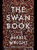 The Swan Book: A Novel