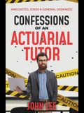 Confessions of an Actuarial Tutor: Anecdotes, Jokes & General Geekiness