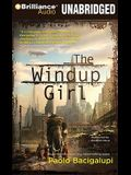The Windup Girl (Brilliance Audio on Compact Disc)