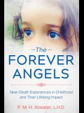 The Forever Angels: Near-Death Experiences in Childhood and Their Lifelong Impact