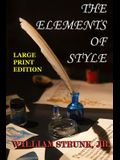 The Elements of Style - Large Print Edition: The Original Version