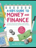 A Kid's Activity Book on Money and Finance: Teach Children about Saving, Borrowing, and Planning for the Future--40+ Quizzes, Puzzles, and Activities