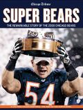 Super Bears: The Remarkable Story of the 2006 Chicago Bears