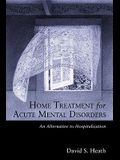 Home Treatment for Acute Mental Disorders: An Alternative to Hospitalization