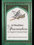 Al-Muslih N: The Peacemakers as Taught in Classical Islam