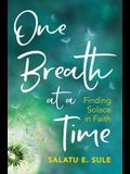 One Breath at a Time: Finding Solace in Faith