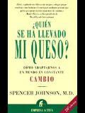 Quién se ha llevado mi queso? (Coleccion Empresa Xxi) (Spanish Edition)