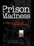 Prison Madness: The Mental Health Crisis Behind Bars and What We Must Do about It