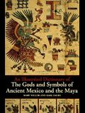 Illustrated Dictionary of Gods & Symbols of Ancient Mexico and the Maya