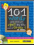 101 Words Your Child Will Spell by the End of Grade 1 [With CDROM]