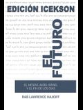 El Futuro: El Mesias judio, Israel y el Fin de los Dias.