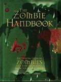 The Zombie Handbook: An Essential Guide to Zombies And, More Importantly, How to Avoid Them