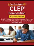CLEP Composition Study Guide and CLEP College Composition Modular Exam Prep with Practice Test Questions and Example Prompts [2nd Edition Book]