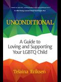 Unconditional: A Guide to Loving and Supporting Your LGBTQ Child (Book for Parents of a Gay or Transgender Child)
