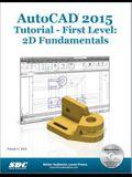 AutoCAD 2015 Tutorial - First Level: 2D Fundamentals