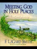 Meeting God in Holy Places: A Devotional Journey