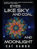 Eyes Like Sky and Coal and Moonlight