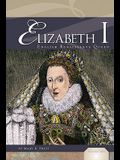 Elizabeth I: English Renaissance Queen