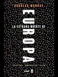 La Extrana Muerte de Europa. Inmigracion, Identidad, Islam