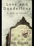 Love and Dandelions: A Life of Rhyme