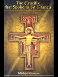 Crucifix That Spoke to St Francis, The