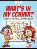 What's in My Corner? Hidden Picture Activity Book