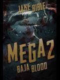 Mega 2: Baja Blood