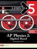 5 Steps to a 5: AP Physics 2: Algebra-Based 2022