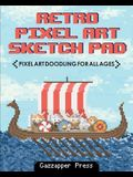 Retro Pixel Art Sketch Pad: Pixel Art Doodling for All Ages