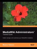 MediaWiki Administrators' Tutorial Guide: Install, manage, and customize your MediaWiki installation