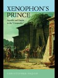 Xenophon's Prince: Republic & Empire in the Cyropeadia