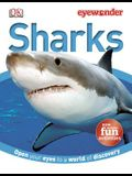 Eye Wonder: Sharks: Open Your Eyes to a World of Discovery