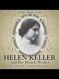 Helen Keller and Her Miracle Worker - Biography 3rd Grade - Children's Biography Books
