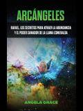Arcángeles: Rafael, los secretos para atraer la abundancia y el poder sanador de la llama esmeralda