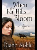 When the Far Hills Bloom