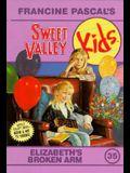 Elizabeth's Broken Arm (Sweet Valley Kids #35)