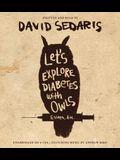 Let's Explore Diabetes with Owls Lib/E: Essays, Etc.