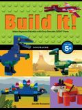 Build It! Dinosaurs: Make Supercool Models with Your Favorite Lego(r) Parts