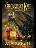The Chronicles of Kale: A Dragon's Awakening