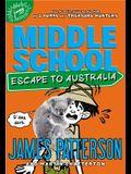Middle School: Escape to Australia Lib/E