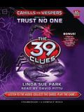 The Trust No One (the 39 Clues: Cahills vs. Vespers, Book 5)