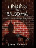 Finding the Buddha: A dark story of genius, friendship, and stand-up comedy